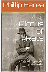 Circus of Rats: A Tale of Hypocrisy and Murder Kindle Edition