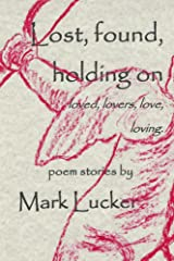 Lost, found, holding on: loved, lovers, love, loving Kindle Edition