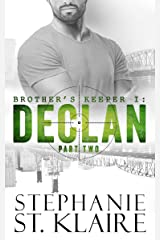 Brother's Keeper I: Declan (Part 2) Kindle Edition