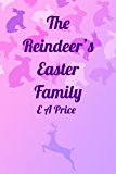 The Reindeer's Easter Family (Reindeer Holidays Book 3)