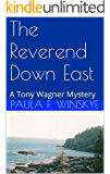 The Reverend Down East: A Tony Wagner Mystery (Tony Wagner Mysteries Book 6)