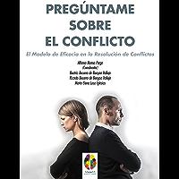 Pregúntame sobre el Conflicto: El Modelo de Eficacia en la Resolución de Conflictos (Gestión Emocional nº 8)