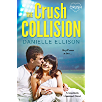 The Crush Collision (Southern Charmed Book 2)