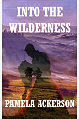 Into the Wilderness (The Wilderness Series Book 2) Kindle Edition