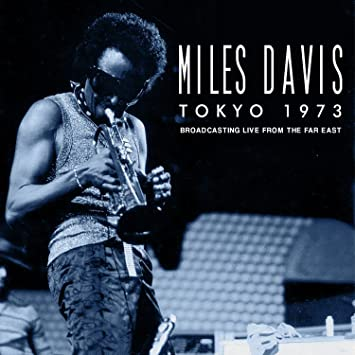 amazon tokyo 1973 miles davis モダンジャズ 音楽