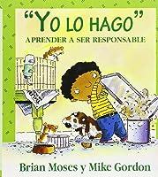 Yo Lo Hago: Aprender A Ser Responsable = I'll Do