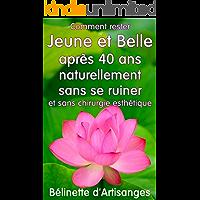 Comment rester jeune et belle après 40 ans naturellement (French Edition)