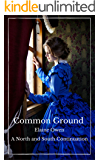 Common Ground: A North and South Continuation (Margaret of Milton Book 1)
