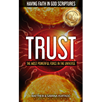 TRUST: The Most Powerful Force in The Universe! (English Edition)