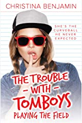 Playing The Field (The Trouble with Tomboys Book 3) Kindle Edition