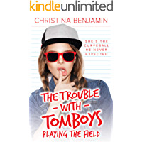 Playing The Field (The Trouble with Tomboys Book 3)