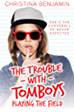 Playing The Field (The Trouble with Tomboys Book 3) (English Edition)