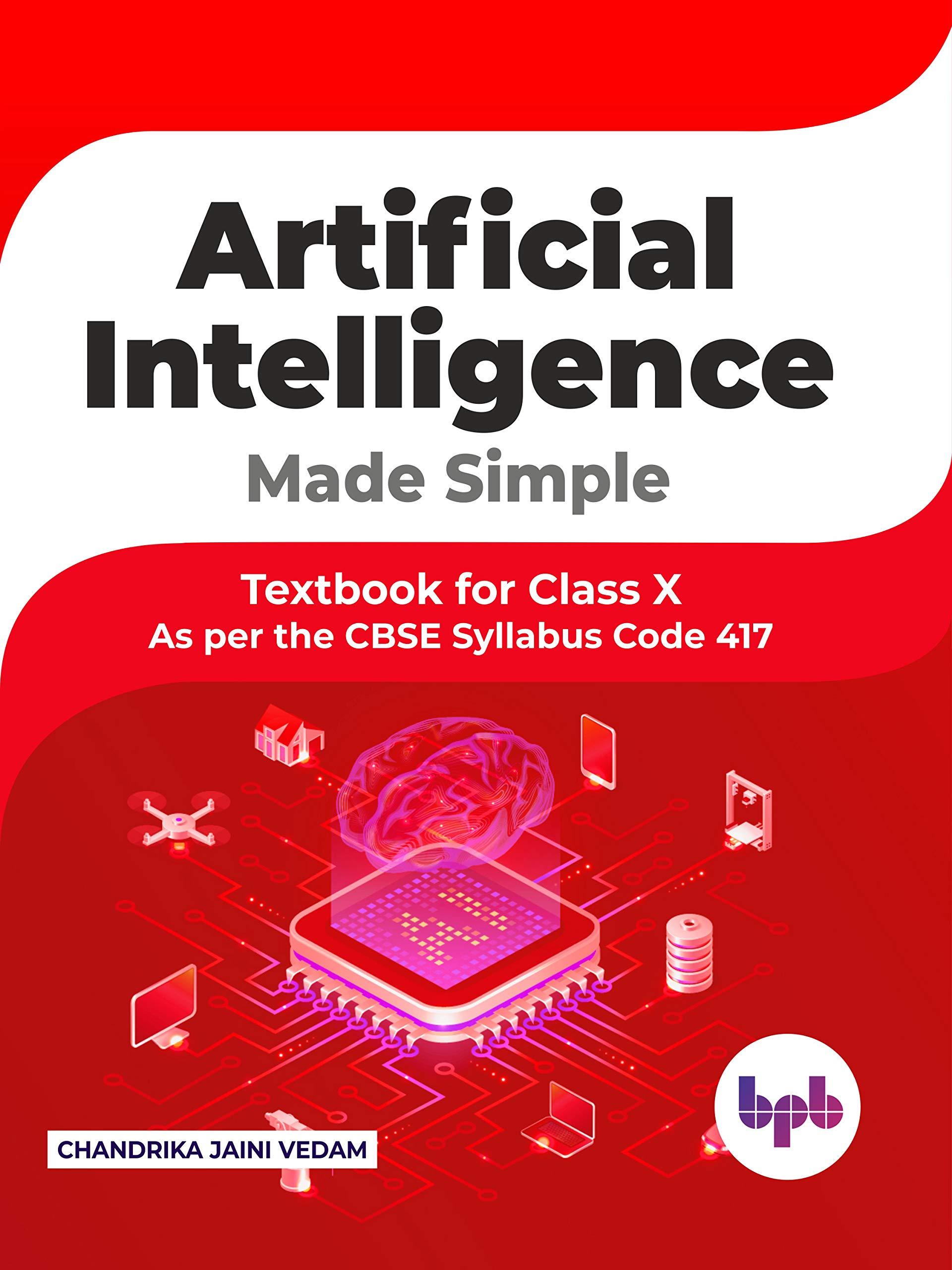 Artificial Intelligence Made Simple: Textbook for Class X