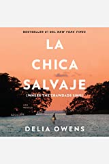 La chica salvaje [Where the Crawdads Sing] Audible Audiobook