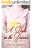 A Duke in the Daisies: Blooming Regency: Book One