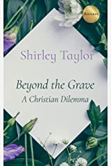 Beyond the Grave: A Christian Dilemma Kindle Edition