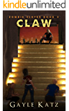 Claw (Zombie Slayer Book 3)