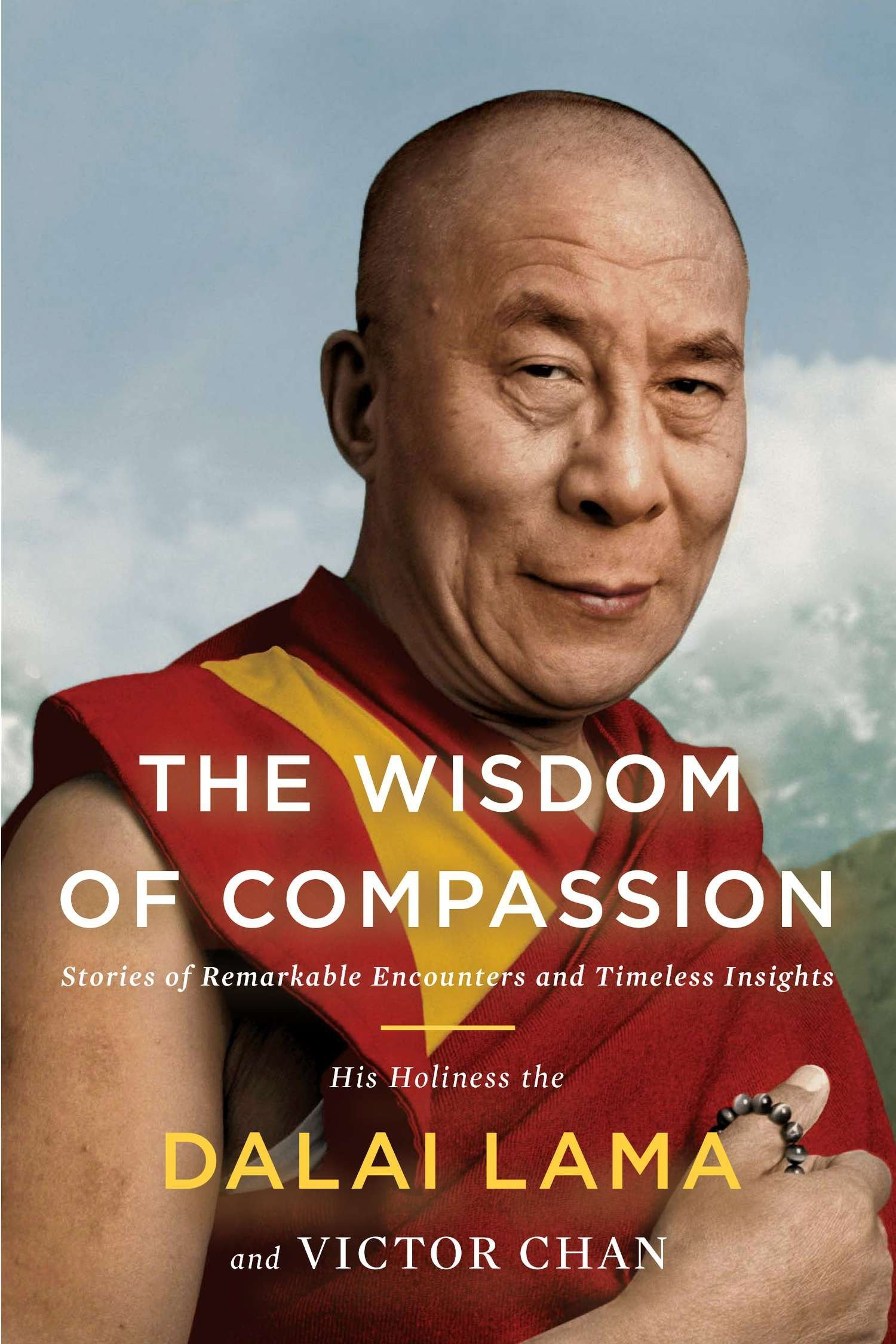 The Wisdom of Compassion: Stories of Remarkable Encounters and
