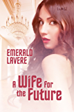 A Wife for the Future (The Wikomsette Book 2)