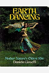 Earth Dancing, Mother Nature's Oldest Rite Paperback