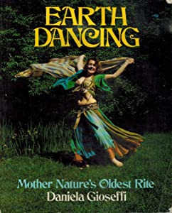 Earth Dancing, Mother Nature's Oldest Rite