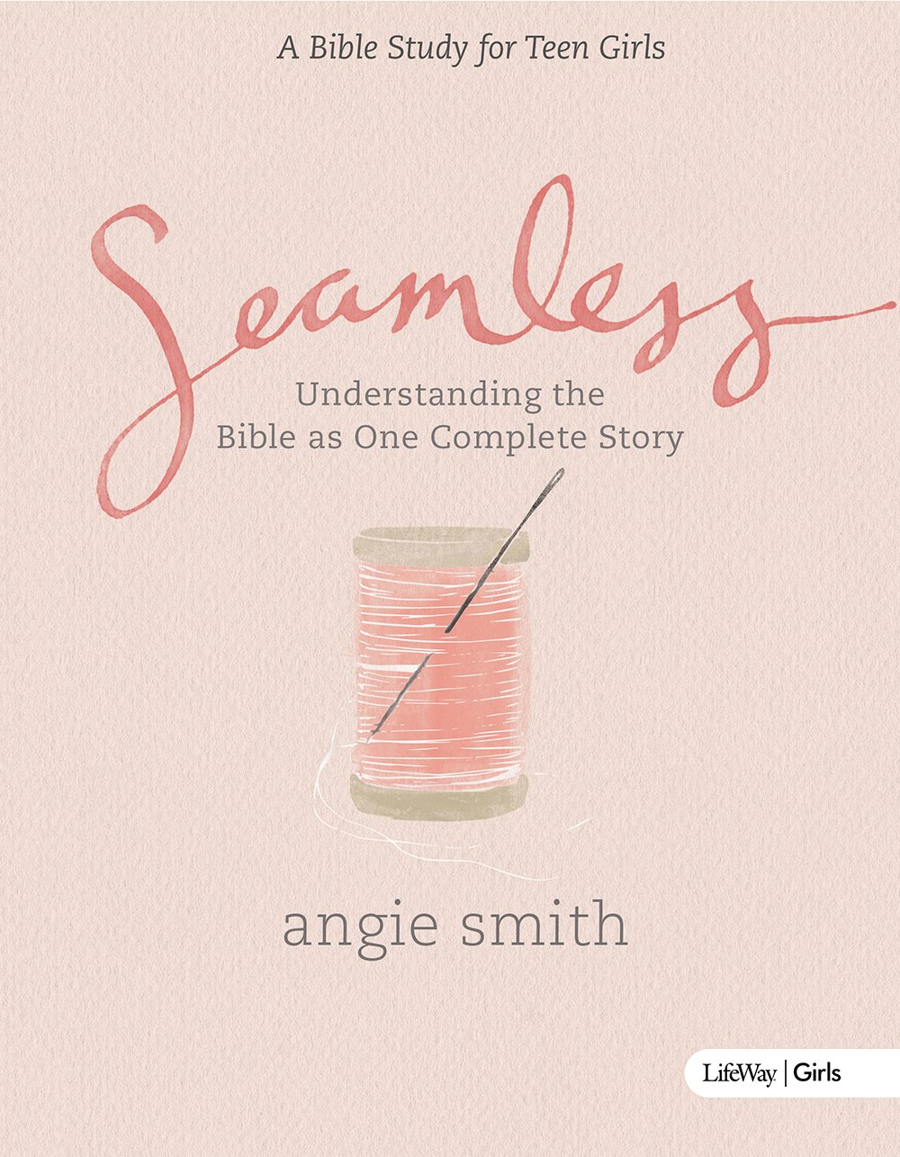 Seamless: Student Edition (Member Book) by LifeWay Press
