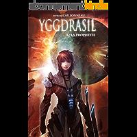 Yggdrasil - La Prophétie: Tome 1