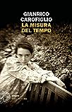 La misura del tempo (Einaudi. Stile libero big) (Italian Edition)