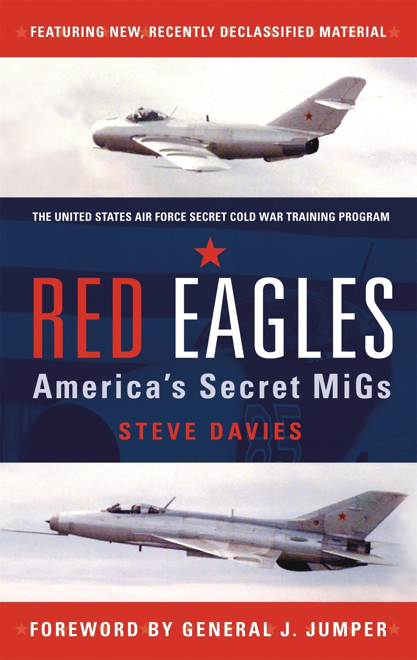 Red Eagles: America's Secret MiGs (General Aviation): Steve Davies: 9781846039706: Amazon.com: Books