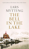 The Bell in the Lake: The Sister Bells Trilogy Vol. 1: The Times Historical Fiction Book of the Month