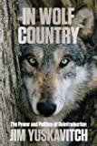 In Wolf Country: The Power and Politics of Reintroduction