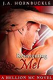 Reinventing Mel: A Hellion MC Novel