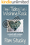 The Tides of Wishing Rock: a novel with recipes (The Wishing Rock Series Book 3)
