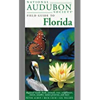 National Audubon Society Field Guide to Florida: Regional Guide: Birds, Animals, Trees, Wildflowers, Insects, Weather, Nature Preserves, and More
