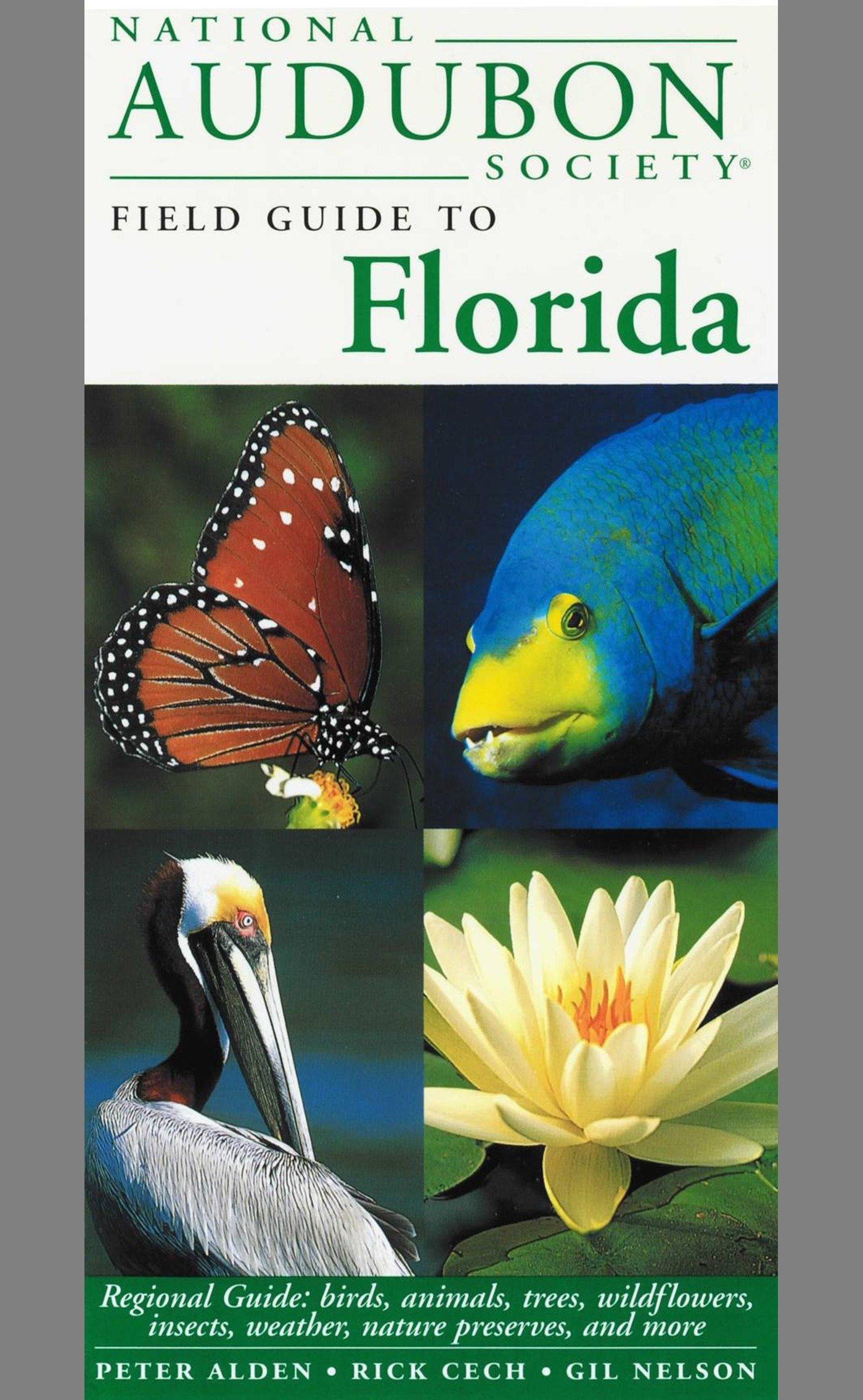 National Audubon Society Field Guide to Florida: National Audubon Society,  Peter Alden, Rick Cech: 9780679446774: Amazon.com: Books
