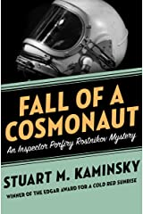 Fall of a Cosmonaut (Inspector Porfiry Rostnikov Mysteries Book 13) Kindle Edition