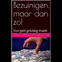 Bezuinigen, maar dan zo!: Hoe geld gelukkig maakt