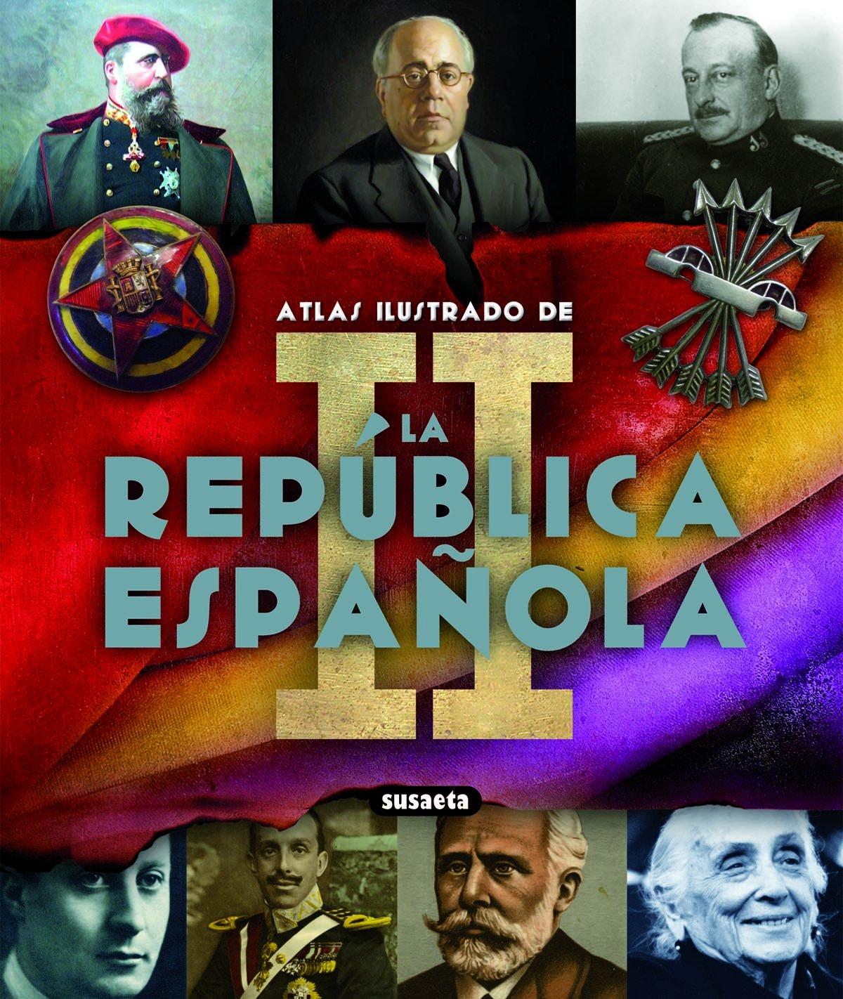 Ii Republica Española (Atlas Ilustrado): Amazon.es: González Clavero, Mariano, González Clavero, Carmelo, Susaeta, Equipo: Libros