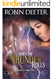 When the Thunder Rolls: Chance City Series Book Five: (Sensual Historical Western Romance)