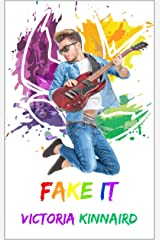 Fake It: The Keswick Chronicles Book 1 Kindle Edition