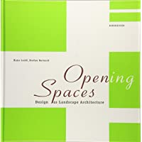 Open(ing) Spaces: Design as Landscape Architecture