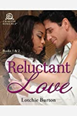 Reluctant Love: Books 1 & 2 Kindle Edition