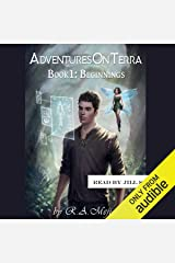 Beginnings: Adventures on Terra, Book 1 Audible Audiobook
