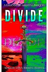 DIVIDE: A Fairy Shifter Prequel Novella (Fairy Shifter Legends of Arestina Book 0) Kindle Edition