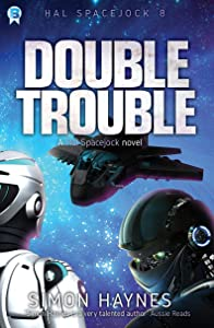 Double Trouble: (Book 8 in the Hal Spacejock series)