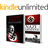 World War 2 BOX SET #4: The Rise & Fall of the Third Reich and Hitler's Germany + The Secrets of Nazi Germany in World War 2