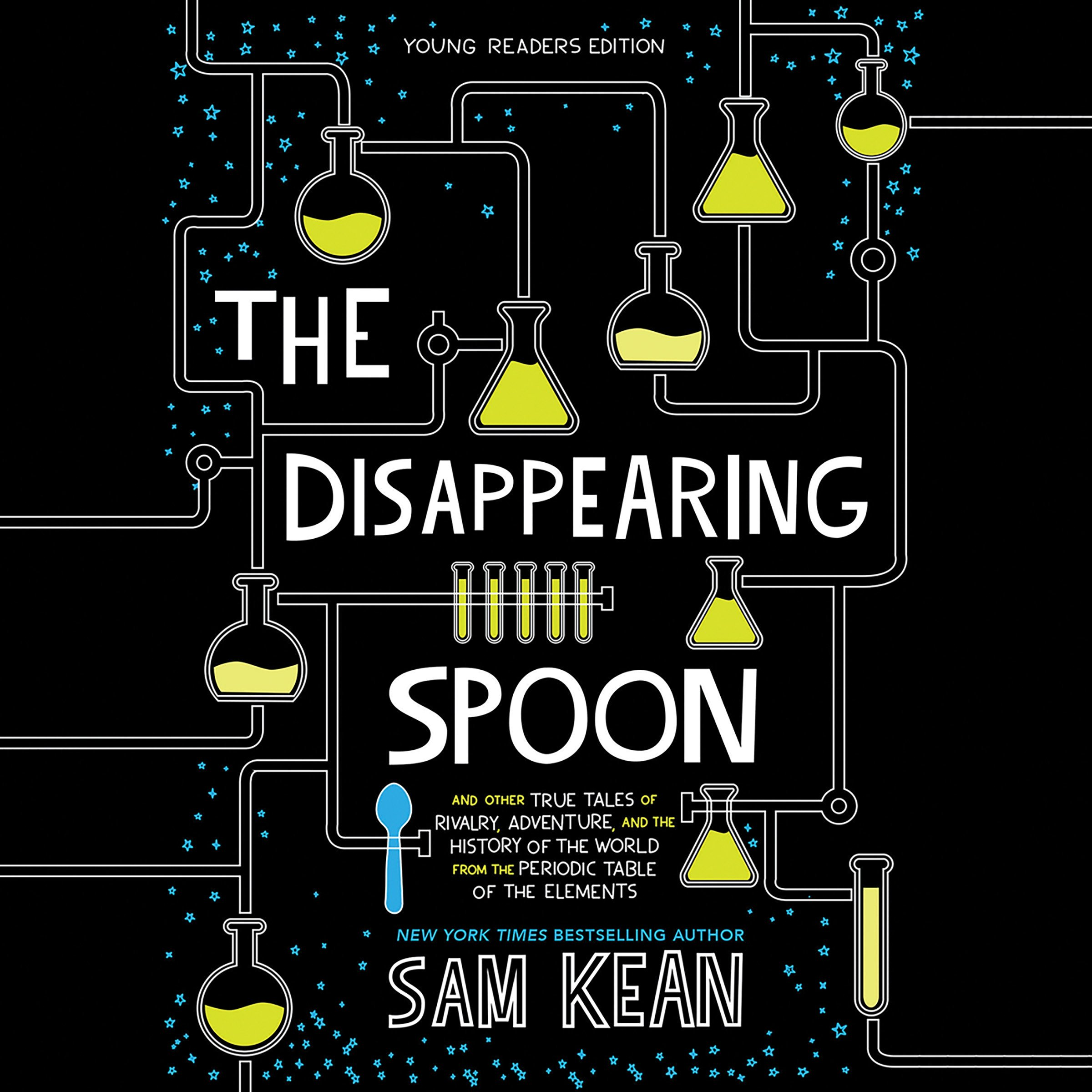 The Disappearing Spoon: Young Listeners Edition
