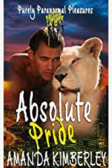 Absolute Pride (Purely Paranormal Pleasures Book 7) Kindle Edition