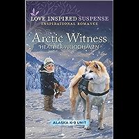 Arctic Witness (Alaska K-9 Unit Book 6)