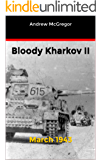 Bloody Kharkov II: March 1943 (Bloodied Wehrmacht Book 5)